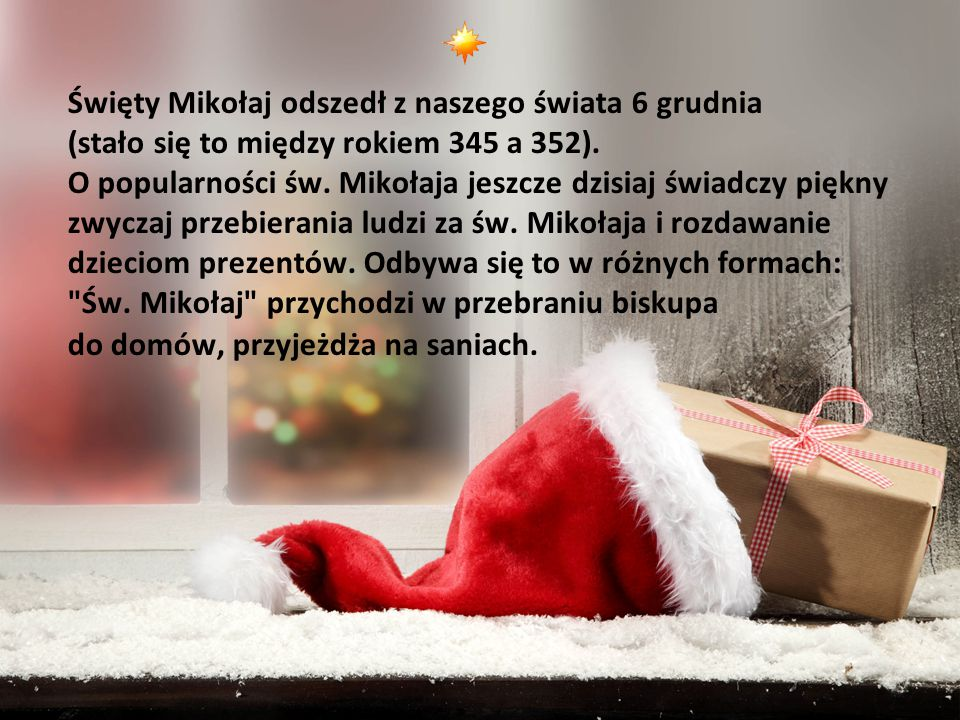 Święty Mikołaj odszedł z naszego świata 6 grudnia (stało się to między rokiem 345 a 352).