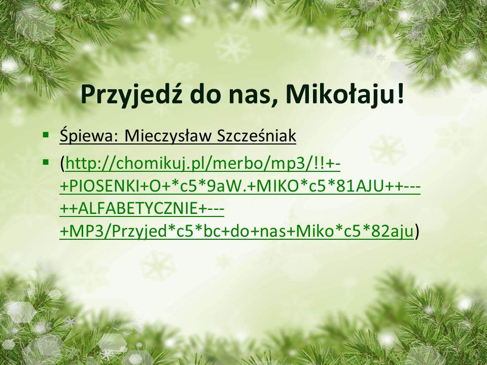 Przyjedź do nas, Mikołaju!