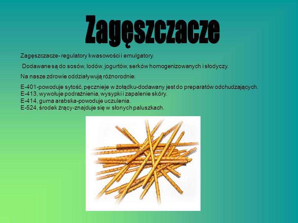 Zagęszczacze Zagęszczacze- regulatory kwasowości i emulgatory.