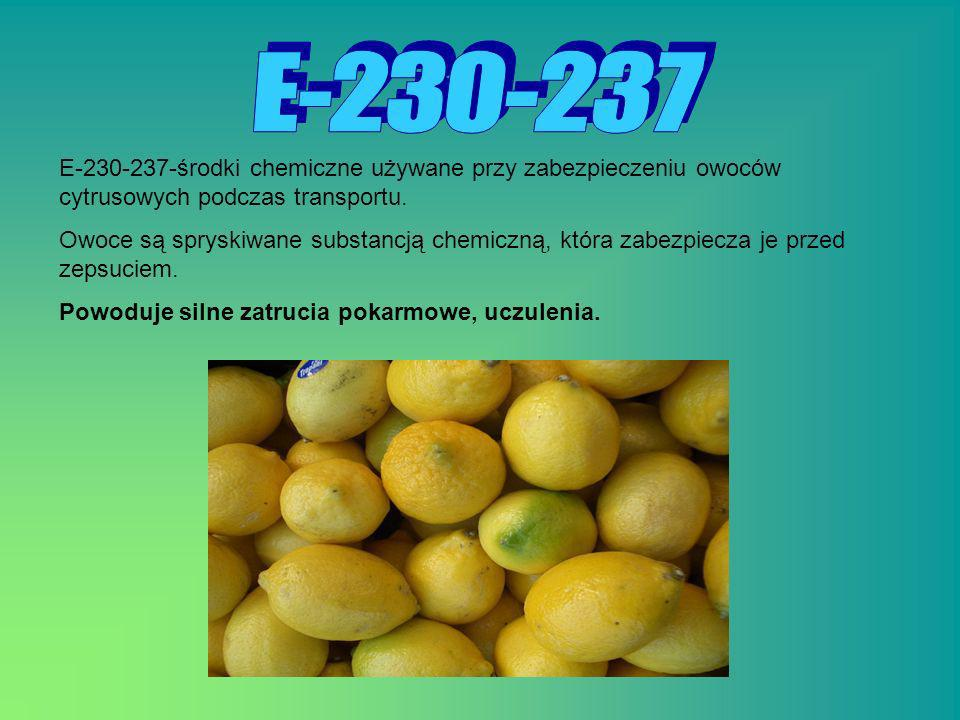 E - 2 3 0 - 2 3 7E-230-237-środki chemiczne używane przy zabezpieczeniu owoców cytrusowych podczas transportu.