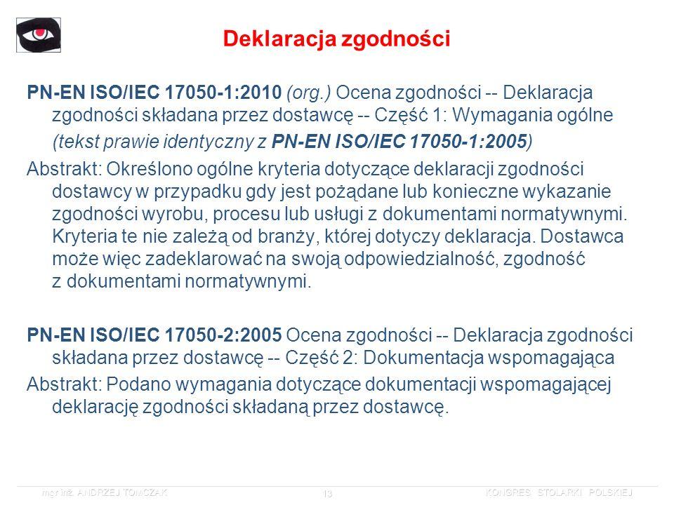 Deklaracja zgodności PN-EN ISO/IEC 17050-1:2010 (org.) Ocena zgodności -- Deklaracja zgodności składana przez dostawcę -- Część 1: Wymagania ogólne.