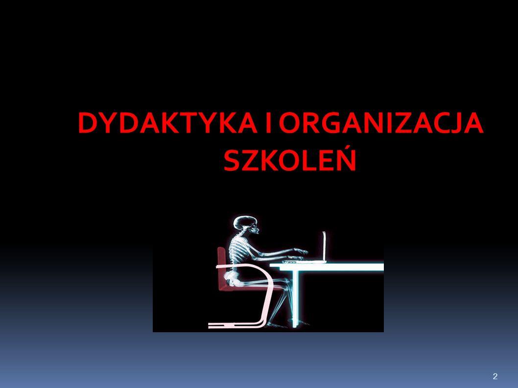 DYDAKTYKA I ORGANIZACJA SZKOLEŃ