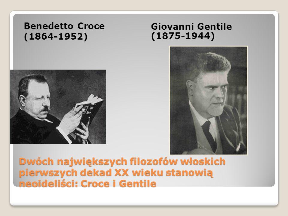 Benedetto Croce (1864-1952) Giovanni Gentile (1875-1944)