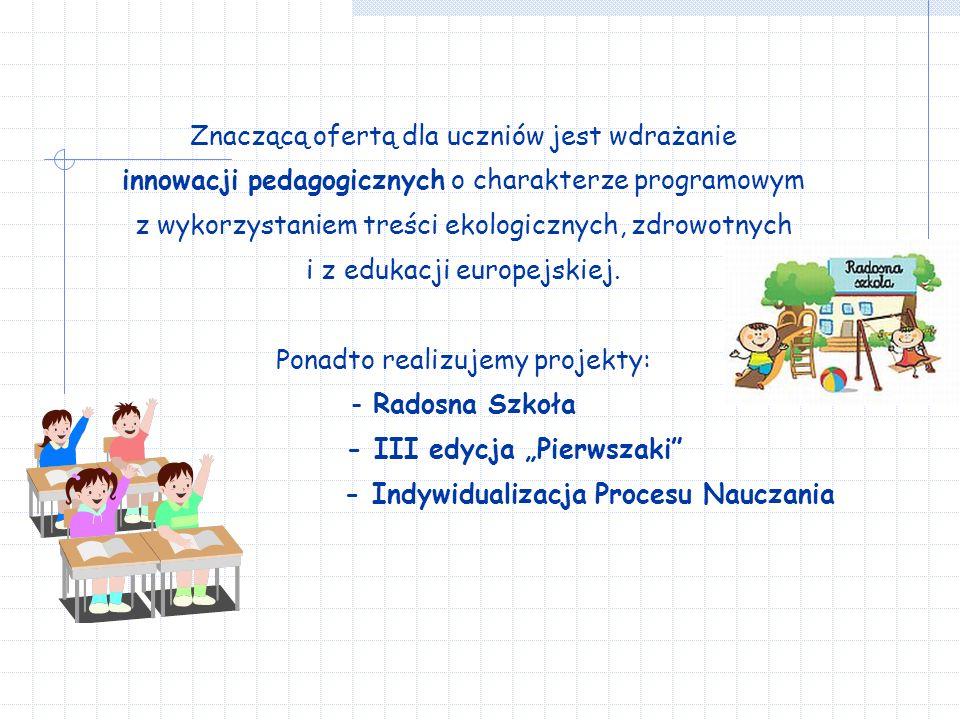 """- III edycja """"Pierwszaki - Indywidualizacja Procesu Nauczania"""