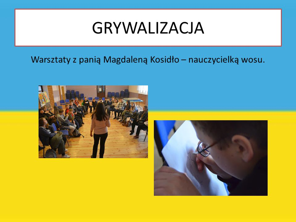 Warsztaty z panią Magdaleną Kosidło – nauczycielką wosu.