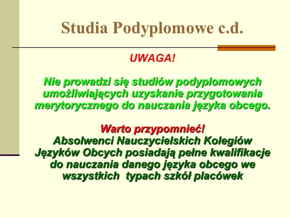 Studia Podyplomowe c.d. UWAGA!