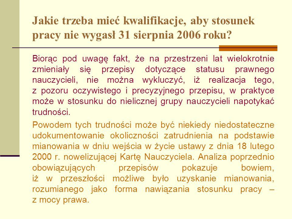 Jakie trzeba mieć kwalifikacje, aby stosunek pracy nie wygasł 31 sierpnia 2006 roku