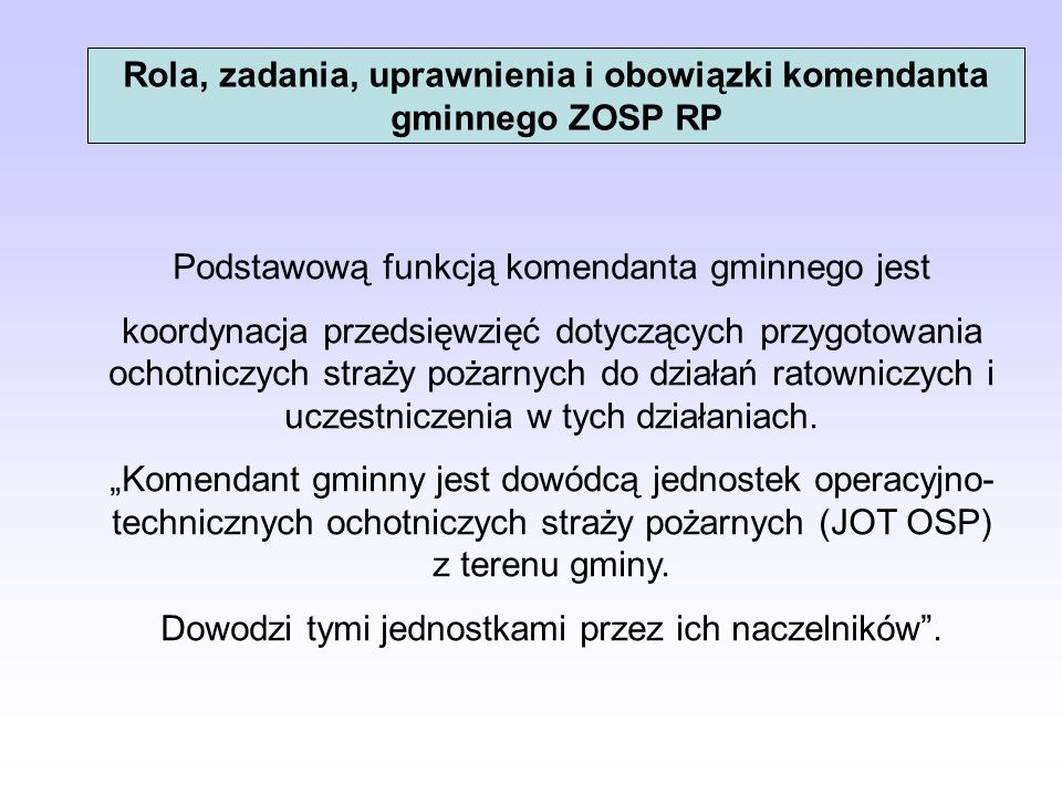 Rola, zadania, uprawnienia i obowiązki komendanta gminnego ZOSP RP