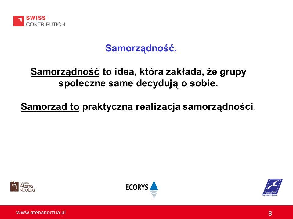 Samorząd to praktyczna realizacja samorządności.