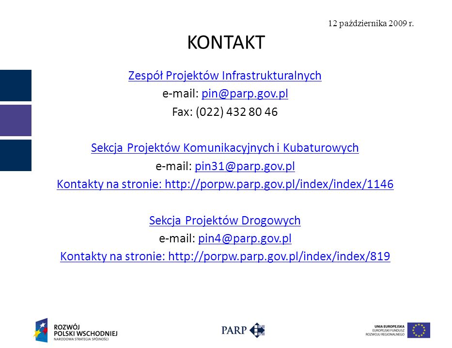 KONTAKT Zespół Projektów Infrastrukturalnych e-mail: pin@parp.gov.pl