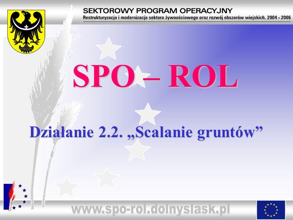 """SPO – ROL Działanie 2.2. """"Scalanie gruntów"""