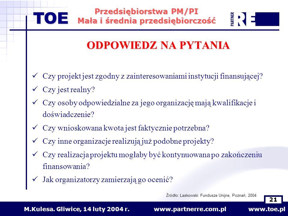 Źródło: Laskowski: Fundusze Unijne, Poznań, 2004