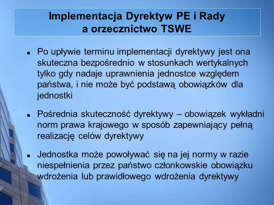 Implementacja Dyrektyw PE i Rady a orzecznictwo TSWE