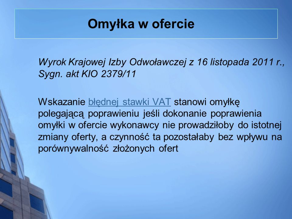 Omyłka w ofercie Wyrok Krajowej Izby Odwoławczej z 16 listopada 2011 r., Sygn. akt KIO 2379/11.