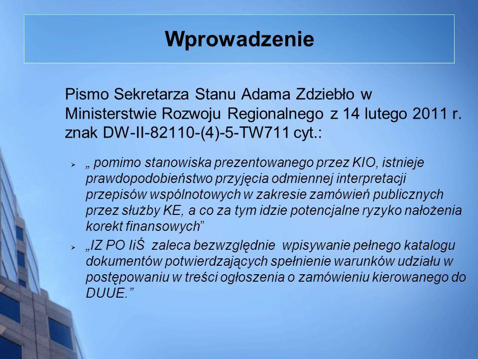 Wprowadzenie Pismo Sekretarza Stanu Adama Zdziebło w Ministerstwie Rozwoju Regionalnego z 14 lutego 2011 r. znak DW-II-82110-(4)-5-TW711 cyt.: