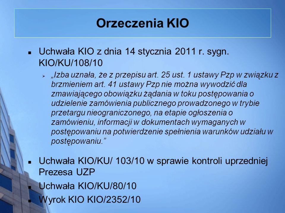 Orzeczenia KIO Uchwała KIO z dnia 14 stycznia 2011 r. sygn. KIO/KU/108/10.