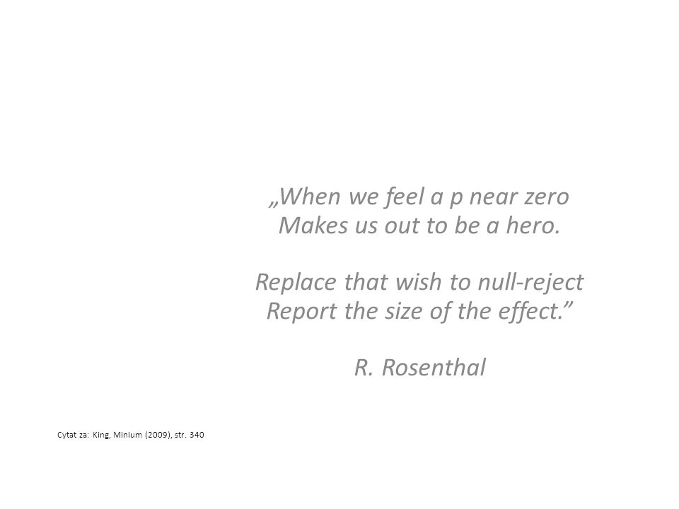 """When we feel a p near zero Makes us out to be a hero."