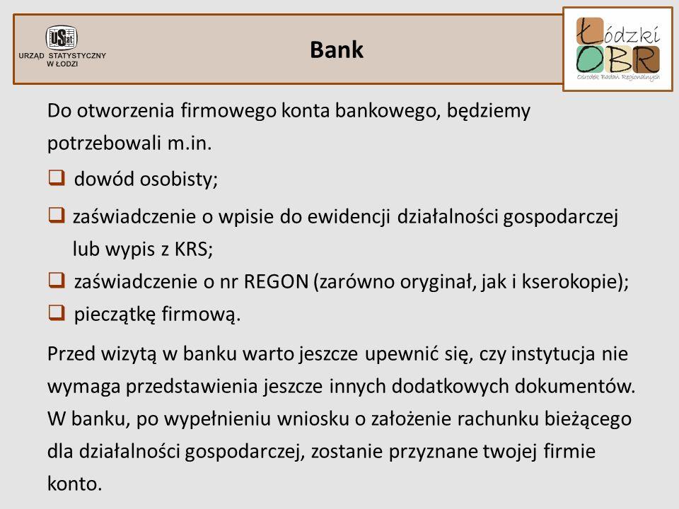 Bank Do otworzenia firmowego konta bankowego, będziemy potrzebowali m.in. dowód osobisty;