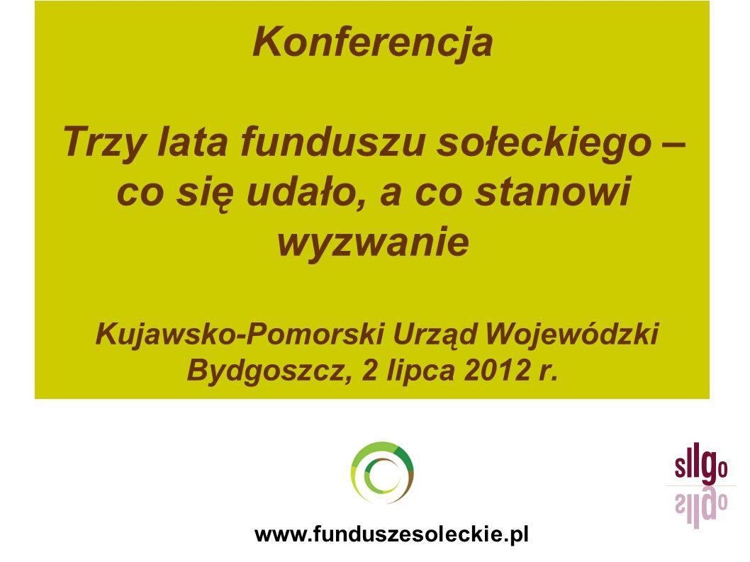 Konferencja Trzy lata funduszu sołeckiego – co się udało, a co stanowi wyzwanie Kujawsko-Pomorski Urząd Wojewódzki Bydgoszcz, 2 lipca 2012 r.