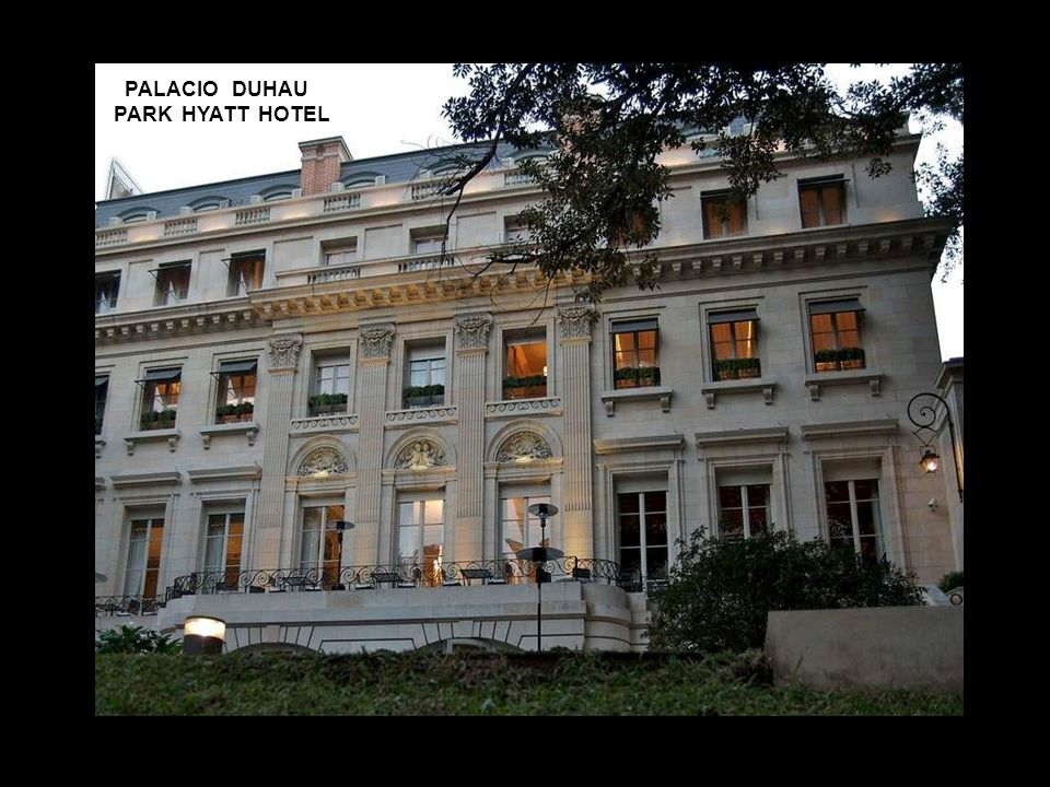 PALACIO DUHAU PARK HYATT HOTEL