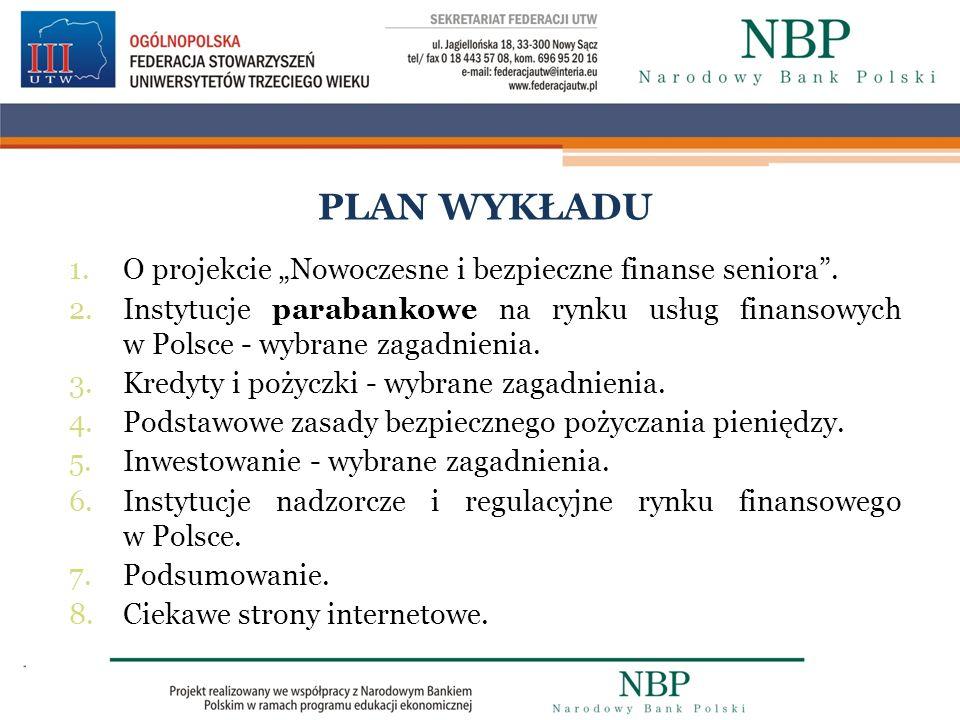 """PLAN WYKŁADU O projekcie """"Nowoczesne i bezpieczne finanse seniora ."""
