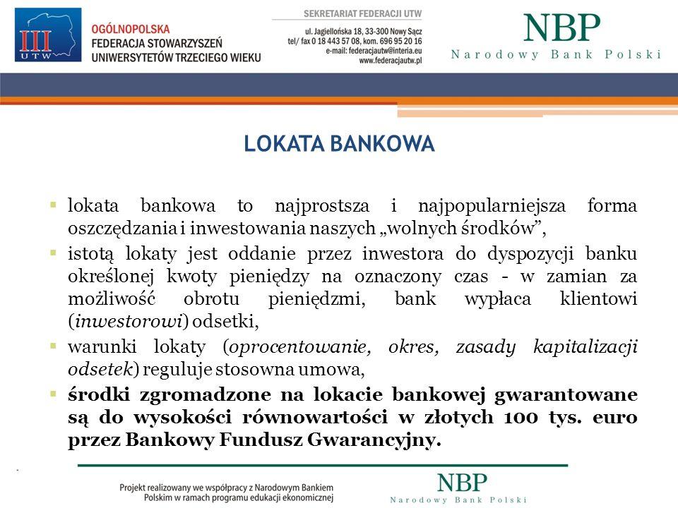 """LOKATA BANKOWA lokata bankowa to najprostsza i najpopularniejsza forma oszczędzania i inwestowania naszych """"wolnych środków ,"""