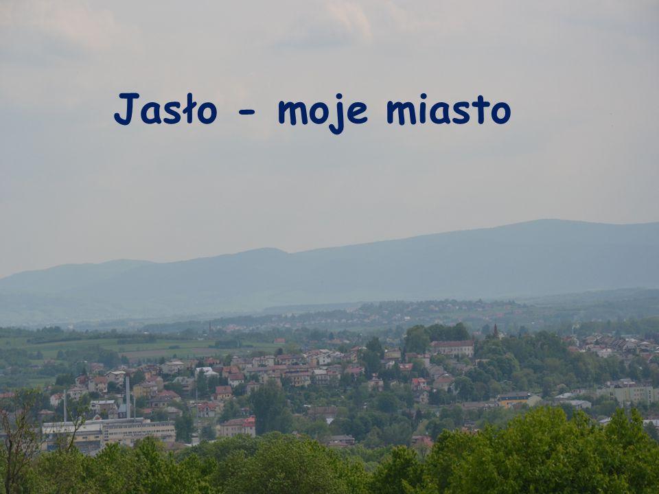 Jasło - moje miasto Jasło Moje Miasto