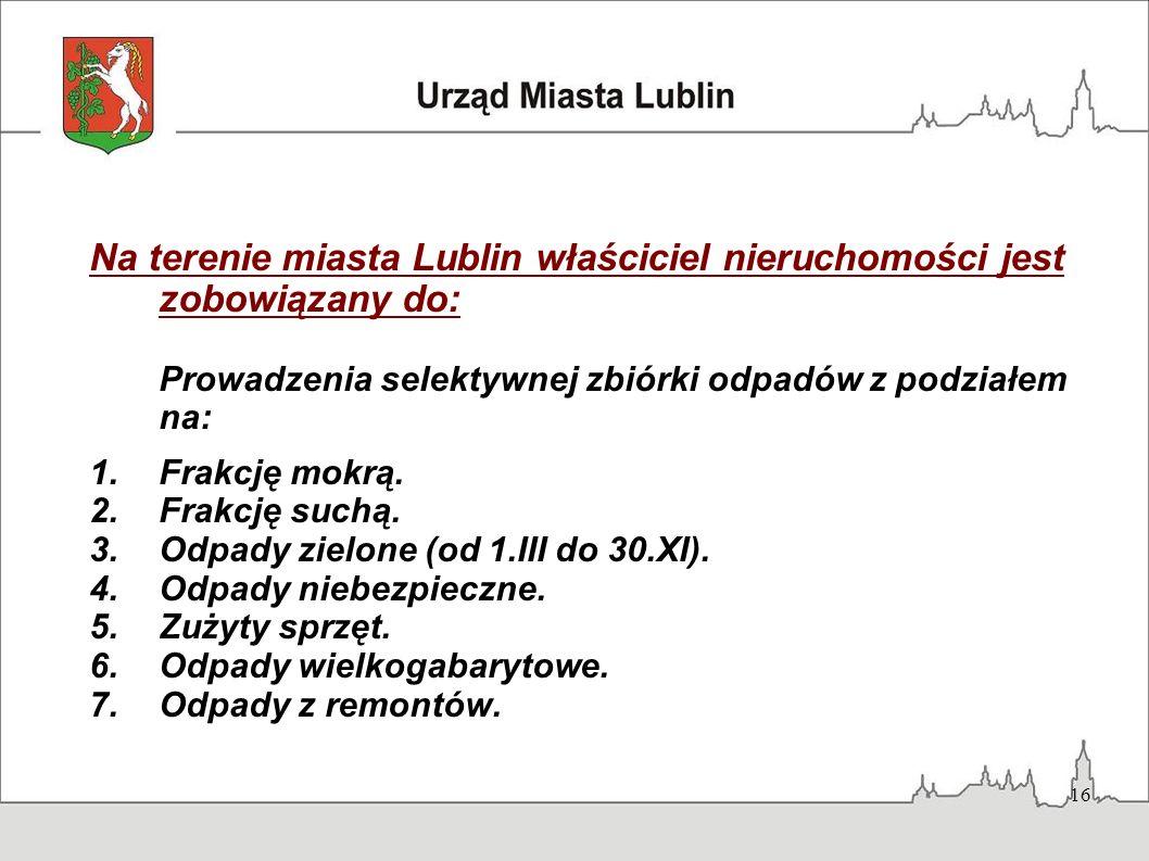 Na terenie miasta Lublin właściciel nieruchomości jest zobowiązany do: Prowadzenia selektywnej zbiórki odpadów z podziałem na: