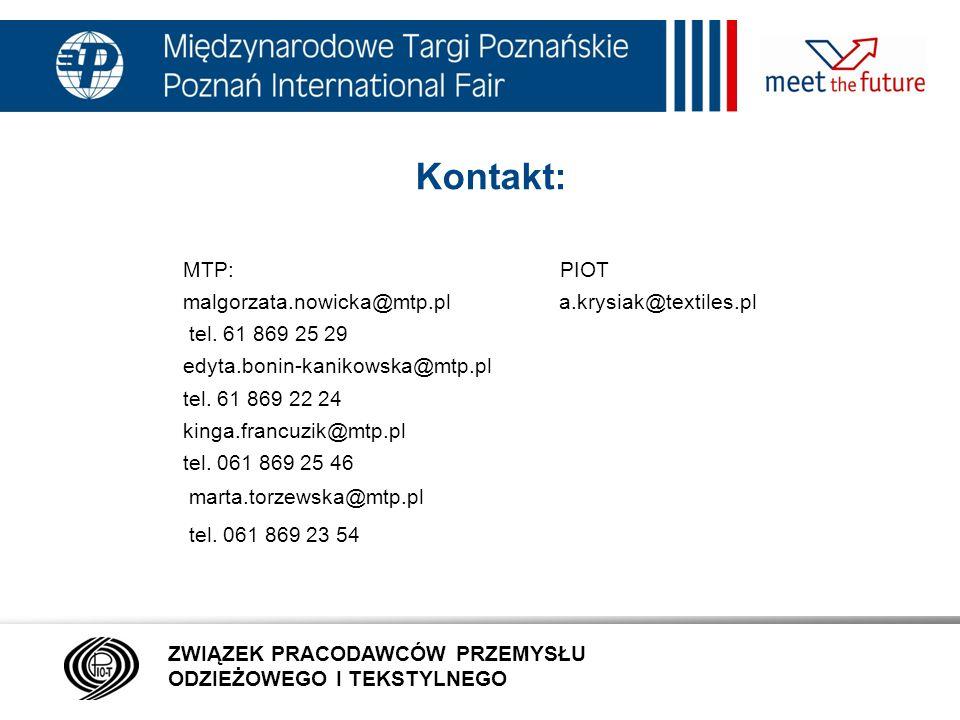 Kontakt: MTP: PIOT. malgorzata.nowicka@mtp.pl a.krysiak@textiles.pl. tel. 61 869 25 29.