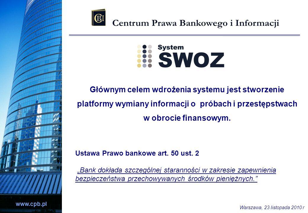 Głównym celem wdrożenia systemu jest stworzenie platformy wymiany informacji o próbach i przestępstwach w obrocie finansowym.