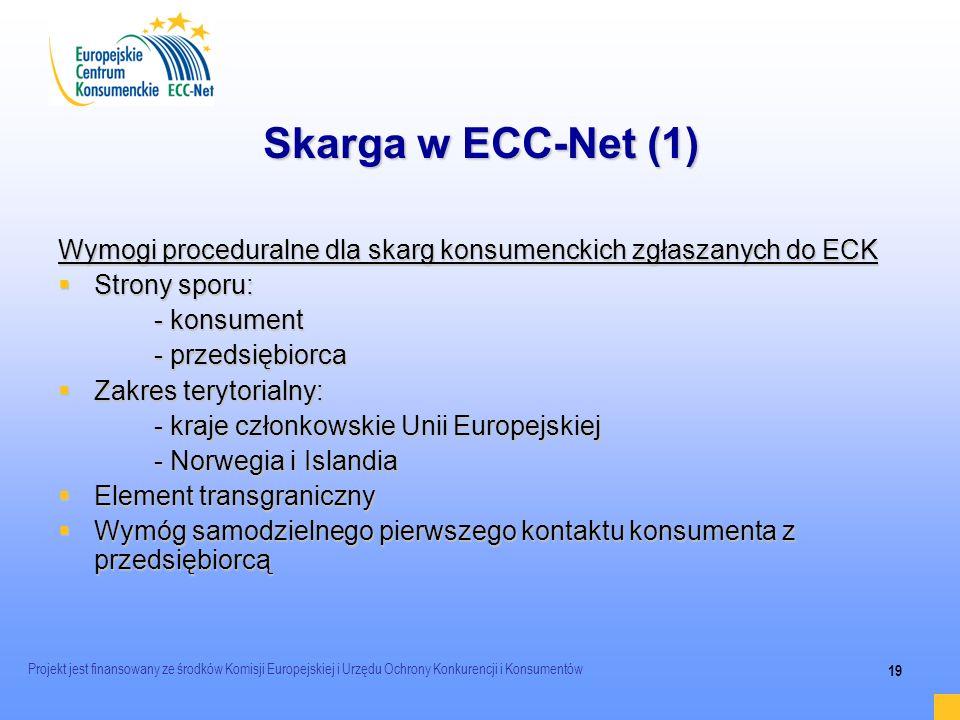 2017-03-24 Skarga w ECC-Net (1) Wymogi proceduralne dla skarg konsumenckich zgłaszanych do ECK. Strony sporu: