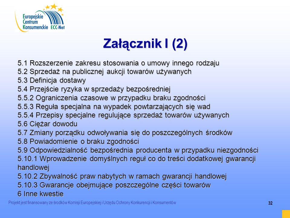 Załącznik I (2) 5.1 Rozszerzenie zakresu stosowania o umowy innego rodzaju. 5.2 Sprzedaż na publicznej aukcji towarów używanych.