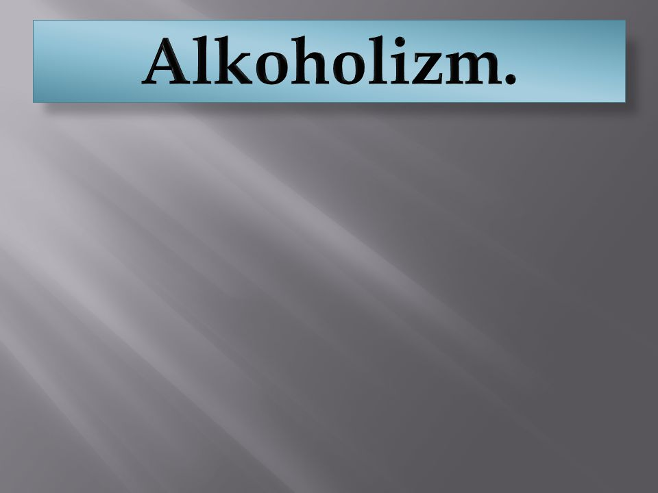 Alkoholizm.