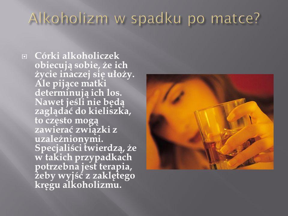 Alkoholizm w spadku po matce