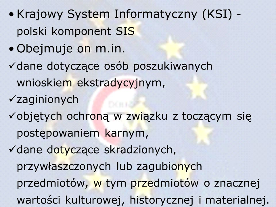 Krajowy System Informatyczny (KSI) - polski komponent SIS