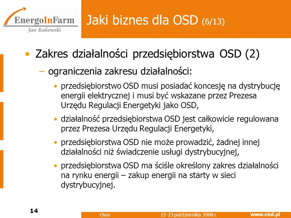 Jaki biznes dla OSD (6/13)Zakres działalności przedsiębiorstwa OSD (2) ograniczenia zakresu działalności: