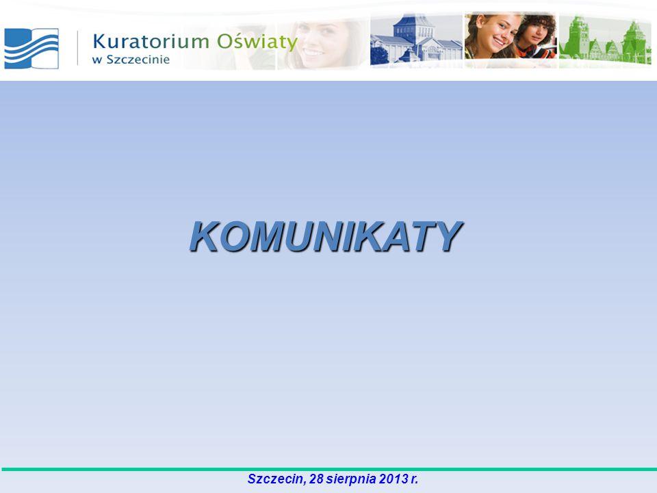 KOMUNIKATY Szczecin, 28 sierpnia 2013 r.
