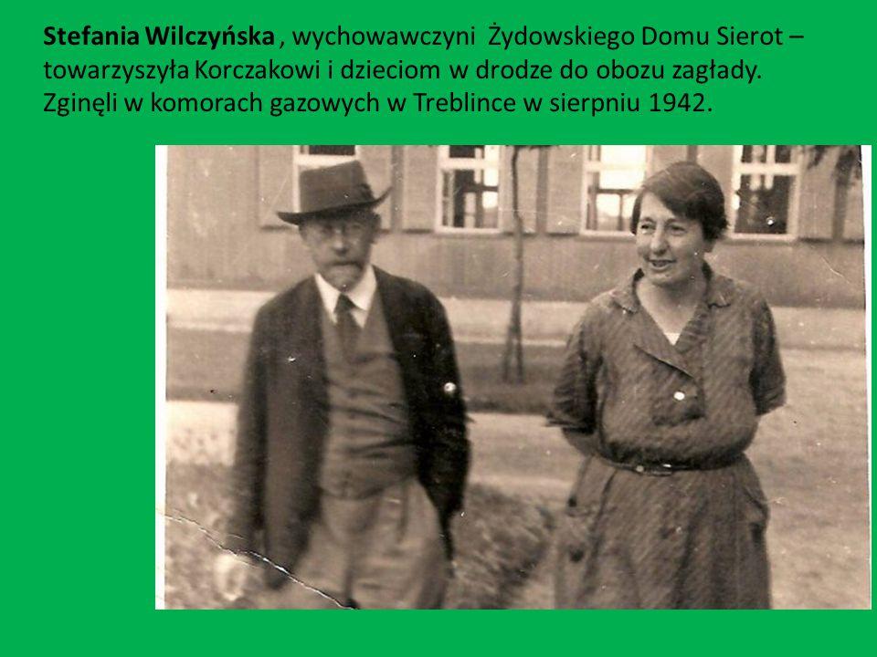 Stefania Wilczyńska , wychowawczyni Żydowskiego Domu Sierot –