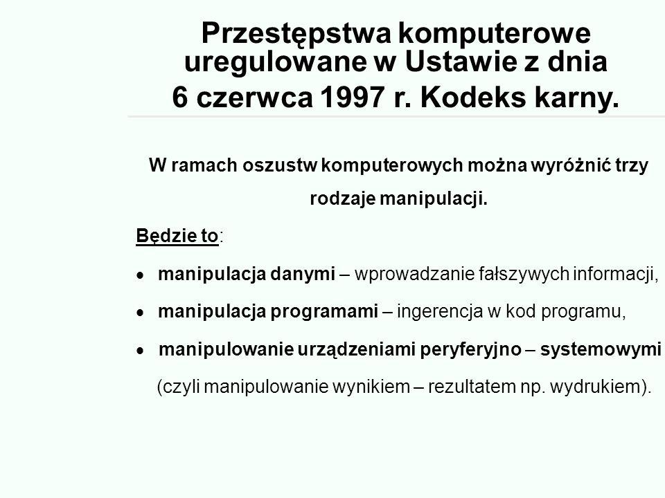 Przestępstwa komputerowe uregulowane w Ustawie z dnia 6 czerwca 1997 r