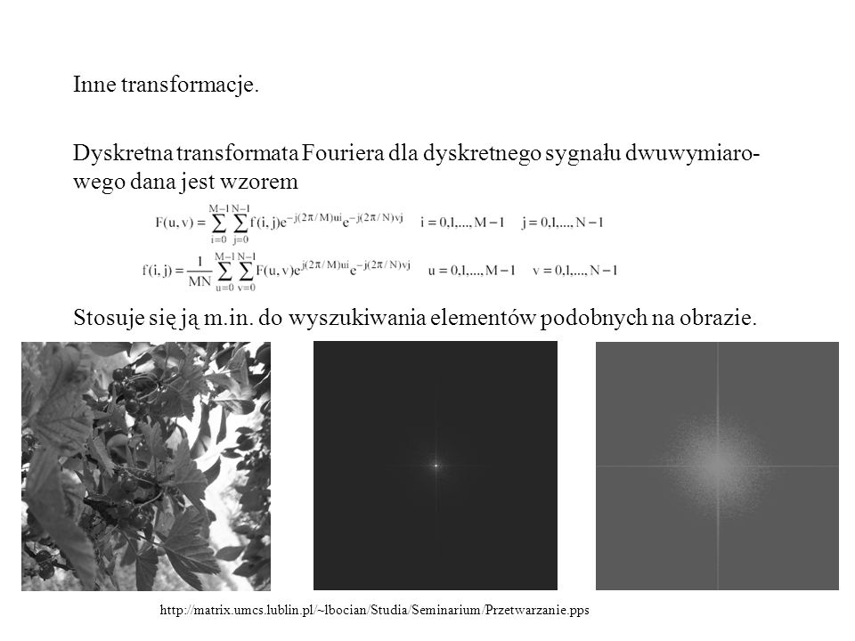 Stosuje się ją m.in. do wyszukiwania elementów podobnych na obrazie.