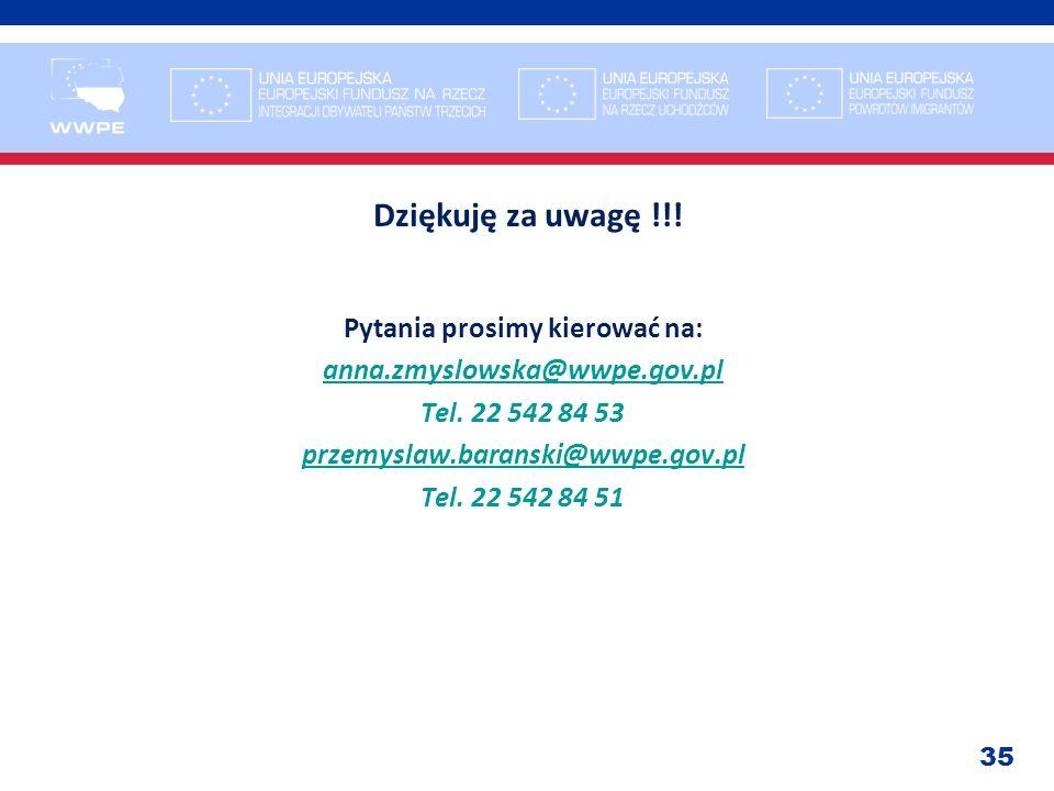 Dziękuję za uwagę !!. Pytania prosimy kierować na: anna.zmyslowska@wwpe.gov.pl Tel.