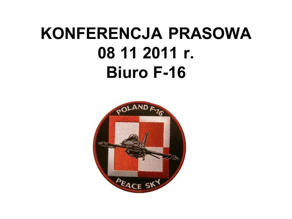 KONFERENCJA PRASOWA 08 11 2011 r. Biuro F-16