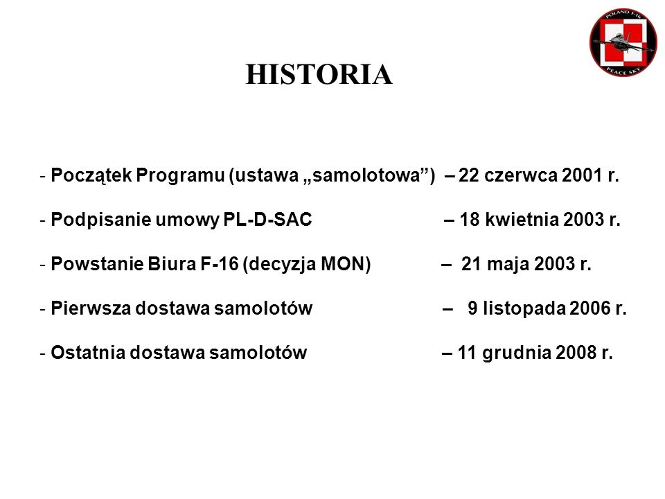 """HISTORIA Początek Programu (ustawa """"samolotowa ) – 22 czerwca 2001 r."""