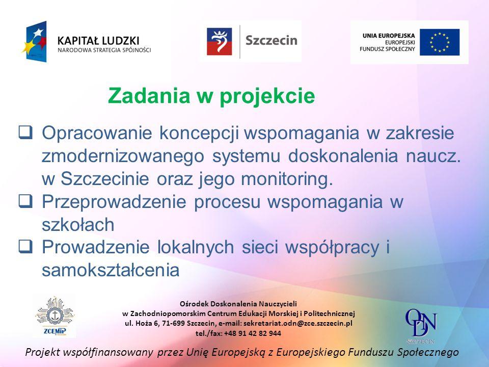 Zadania w projekcie Opracowanie koncepcji wspomagania w zakresie zmodernizowanego systemu doskonalenia naucz. w Szczecinie oraz jego monitoring.