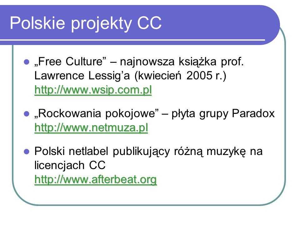 """Polskie projekty CC""""Free Culture – najnowsza książka prof. Lawrence Lessig'a (kwiecień 2005 r.) http://www.wsip.com.pl."""