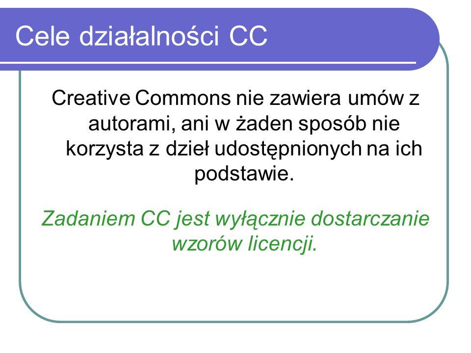 Zadaniem CC jest wyłącznie dostarczanie wzorów licencji.