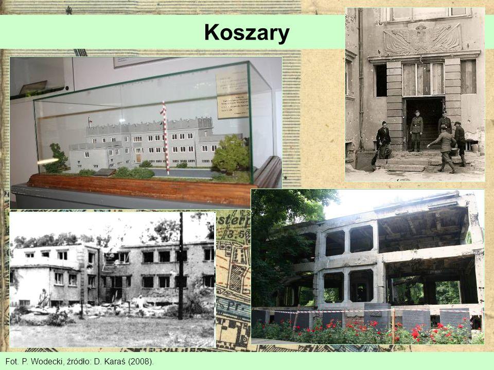 Koszary Fot. P. Wodecki, źródło: D. Karaś (2008).