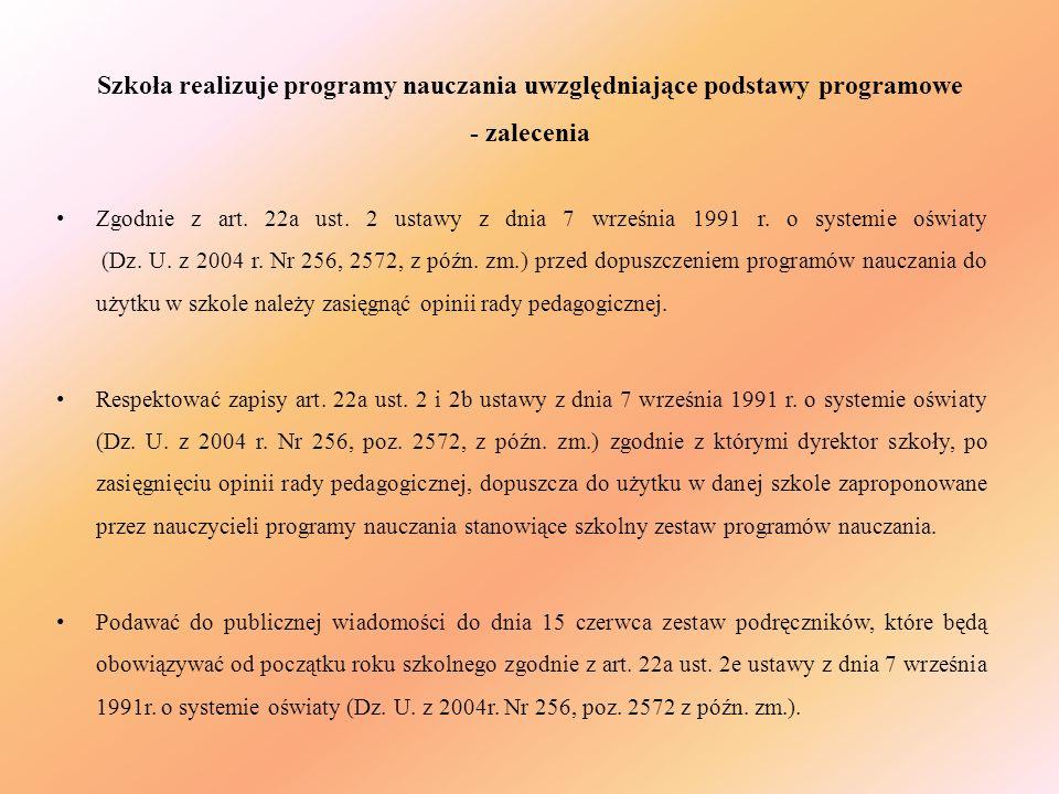 Szkoła realizuje programy nauczania uwzględniające podstawy programowe - zalecenia