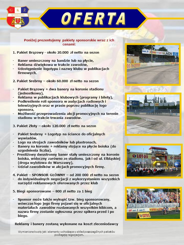 OFERTA Poniżej prezentujemy pakiety sponsorskie wraz z ich cenami: