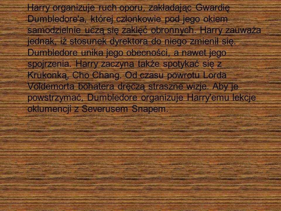 Harry organizuje ruch oporu, zakładając Gwardię Dumbledore a, której członkowie pod jego okiem samodzielnie uczą się zaklęć obronnych.